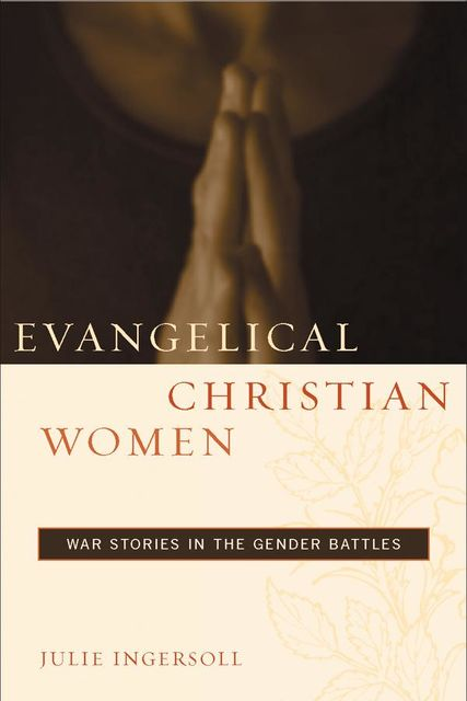 Evangelical Christian Women, Julie Ingersoll