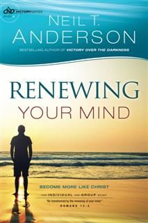 Renewing Your Mind (Victory Series Book #4), Neil T.Anderson