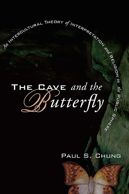 The Cave and the Butterfly, Paul S. Chung