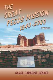 The Great Pecos Mission 1540-2000, Carol Paradise Decker