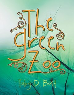 The Green Zoo, Toby D. Bost