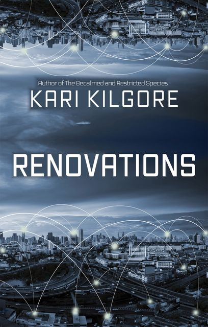 Renovations, Kari Kilgore