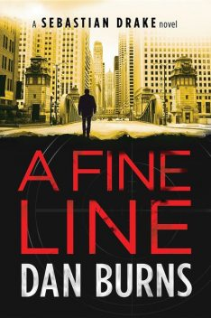 A Fine Line (A Sebastian Drake Novel), Dan Burns