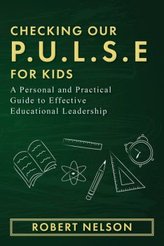 Checking Our P.U.L.S.E. For Kids, Robert H. Nelson