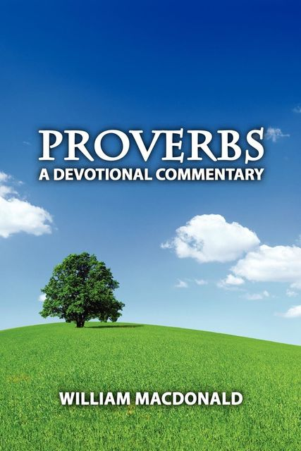 Proverbs A Devotional Commentary PB, William MacDonald
