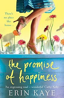 THE PROMISE OF HAPPINESS, Erin Kaye