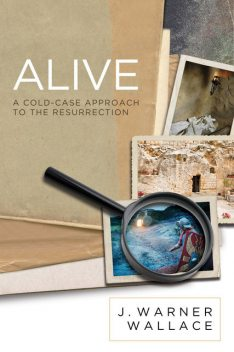 Alive, J. Warner Wallace