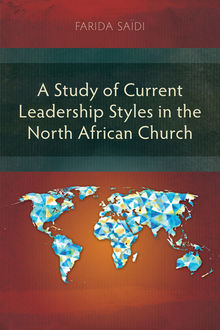 A Study of Current Leadership Styles in the North African Church, Farida Saïdi