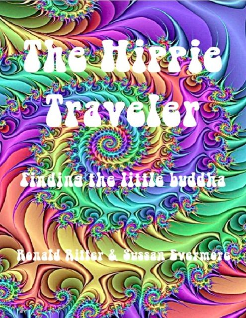 The Hippie Traveler, Finding the Little Buddha, Ronald Ritter, Sussan Evermore