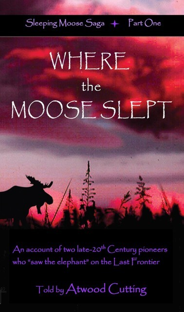 Where the Moose Slept, Atwood Cutting