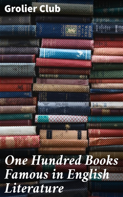 One Hundred Books Famous in English Literature, Grolier Club