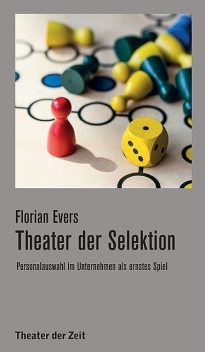 Theater der Selektion, Florian Evers