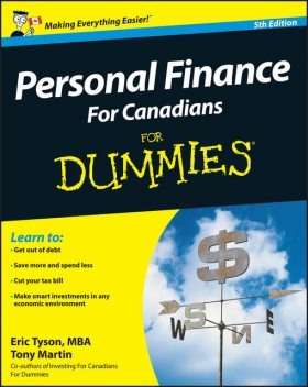 Personal Finance For Canadians For Dummies, Eric Tyson, Tony Martin