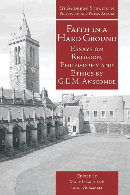 Faith in a Hard Ground, G.E. M. Anscombe