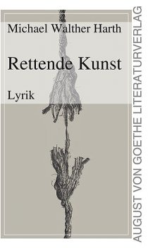 Rettende Kunst, Michael Walther Harth