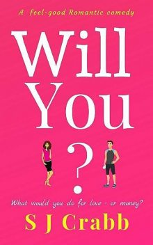 Will You?: A feel good romantic comedy, S.J. Crabb
