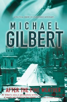 After The Fine Weather, Michael Gilbert