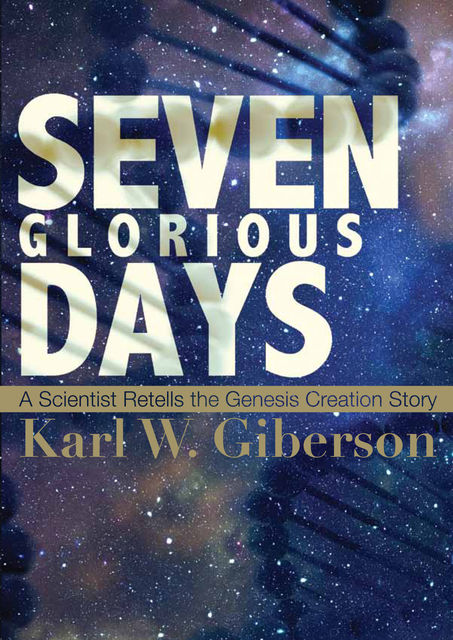 Seven Glorious Days, Karl Giberson