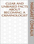 Clear and Unbiased Facts About Becoming a Criminologist, Margaret Comeaux