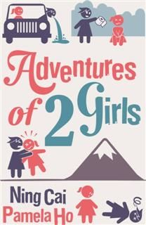 Adventures of 2 Girls, Ning Cai, Pamela Ho
