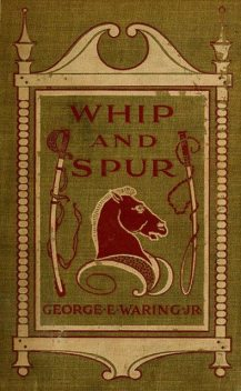 Whip and Spur, George Waring