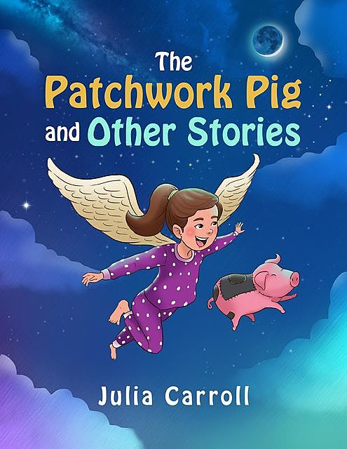 The Patchwork Pig and Other Stories, Julia Carroll