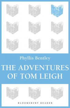The Adventures of Tom Leigh, Phyllis Bentley