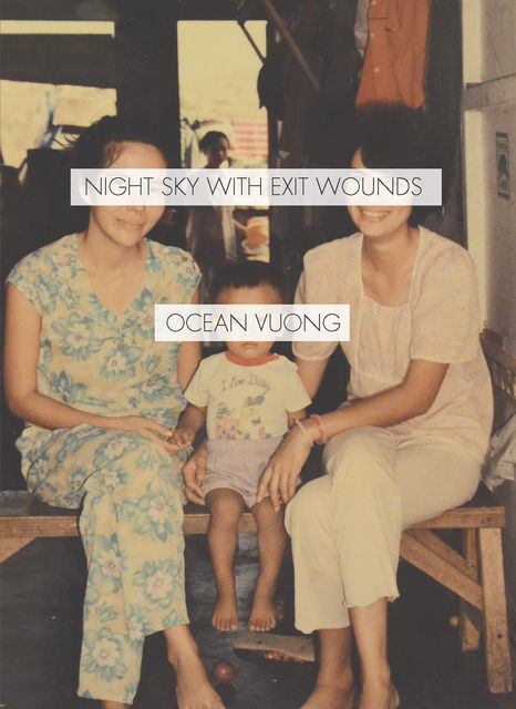 Night Sky with Exit Wounds, Ocean Vuong