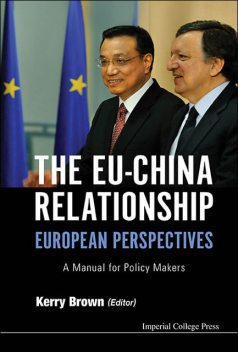 The EU–China Relationship, Kerry Brown
