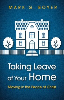 Taking Leave of Your Home, Mark Boyer
