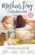 Mother's Day Collection 2018/The Reluctant Husband/The Blackmail Baby/One Month To Become A Mum/Claiming His Brother's Baby/The Mummy Mir, Lynne Graham, Penny Jordan, Helen Lacey, Louisa George, Lilian Darcy