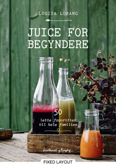 Juice for begyndere, Louisa Lorang