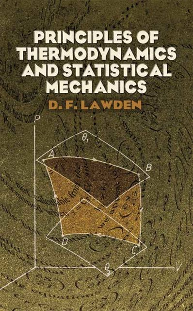 Principles of Thermodynamics and Statistical Mechanics, D.F.Lawden
