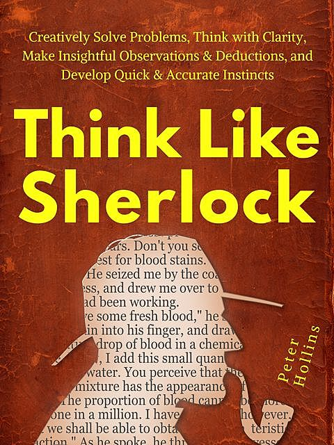 Think Like Sherlock, Peter Hollins
