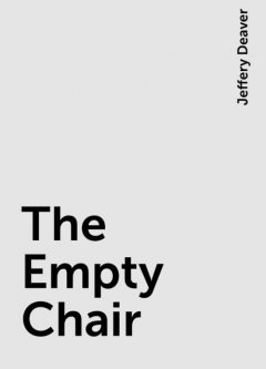 The Empty Chair, Jeffery Deaver