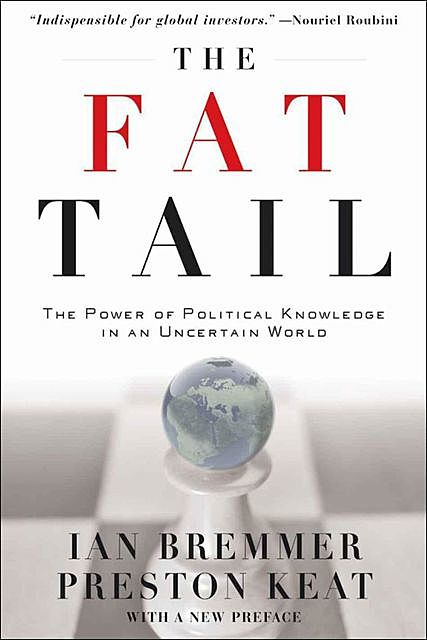 The Fat Tail:The Power of Political Knowledge in an Uncertain World (with a New Preface), Ian, Bremmer, Keat, Preston