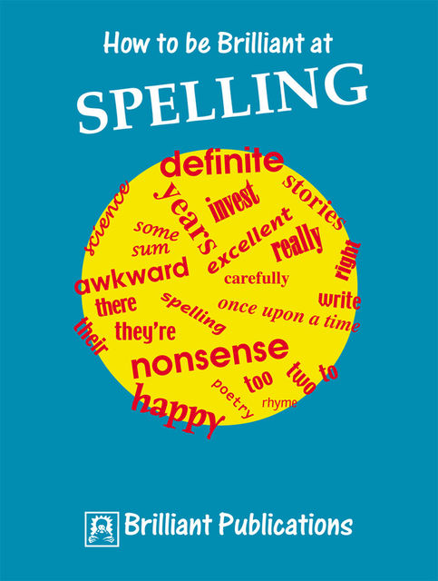 How to be Brilliant at Spelling, Irene Yates