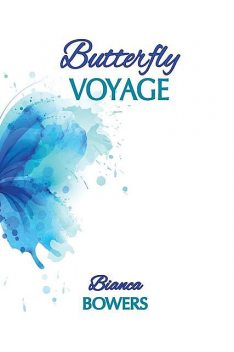 Butterfly Voyage, Bianca Bowers