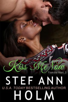 Kiss Me Now, Stef Ann Holm