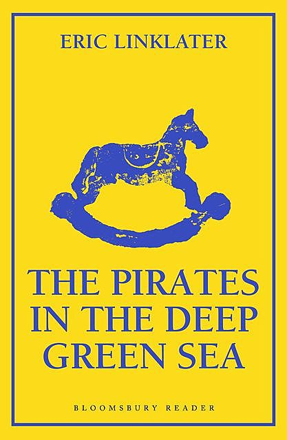 The Pirates in the Deep Green Sea, Eric Linklater