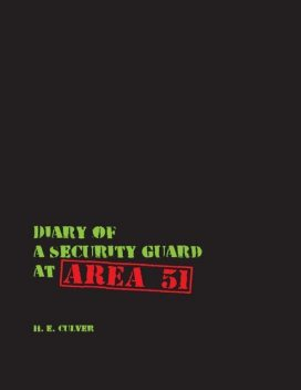 Diary of a Security Guard at Area 51, H.E. Culver