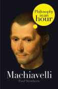 Machiavelli: Philosophy in an Hour, Paul Strathern