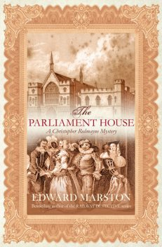 The Parliament House, Edward Marston