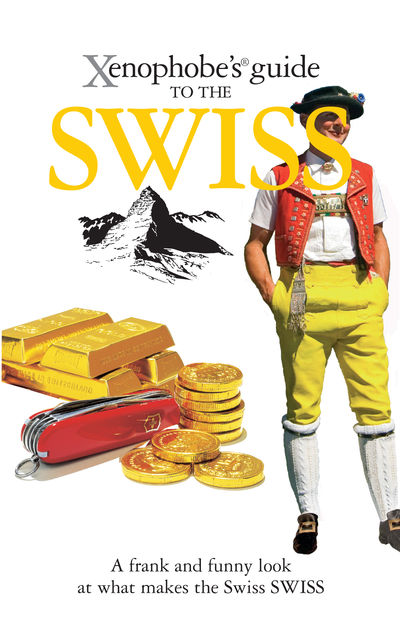 The Xenophobe's Guide to the Swiss, Paul Bilton
