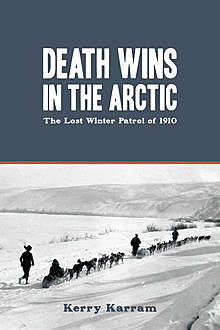 Death Wins in the Arctic, Kerry Karram