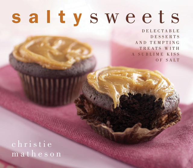 Salty Sweets, Christie Matheson