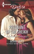 Pregnant by the Sheikh, Olivia Gates