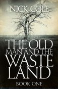 The Old Man and the Wasteland, Nick Cole