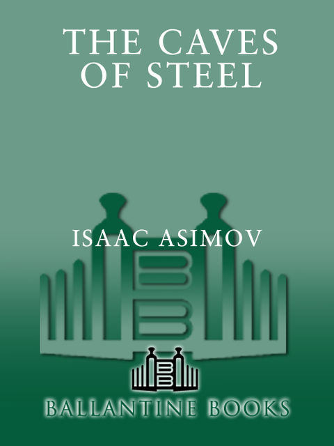 The Caves of Steel, Isaac Asimov