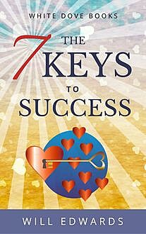 The 7 Keys to Success, Will Edwards
